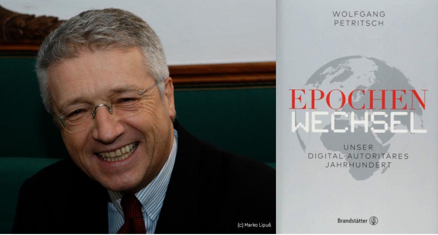 Bild: Wolfgang Petritsch: Epochenwechsel. Unser digital-autoritäres Jahrhundert © Marko Lipuš